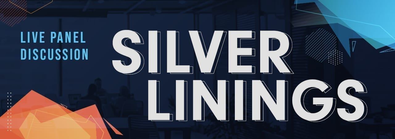 Silver Linings of 2020 Webinar | Key Takeaways