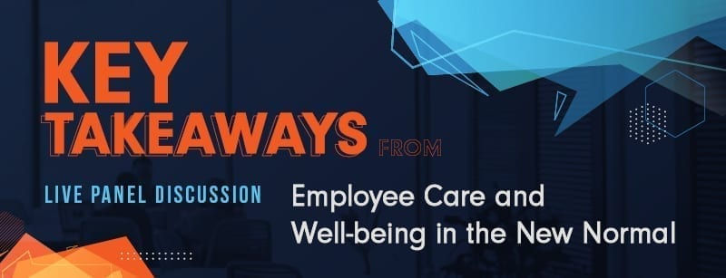 Employee Care and Well-being in the New Normal Webinar | Key Takeaways and Resources